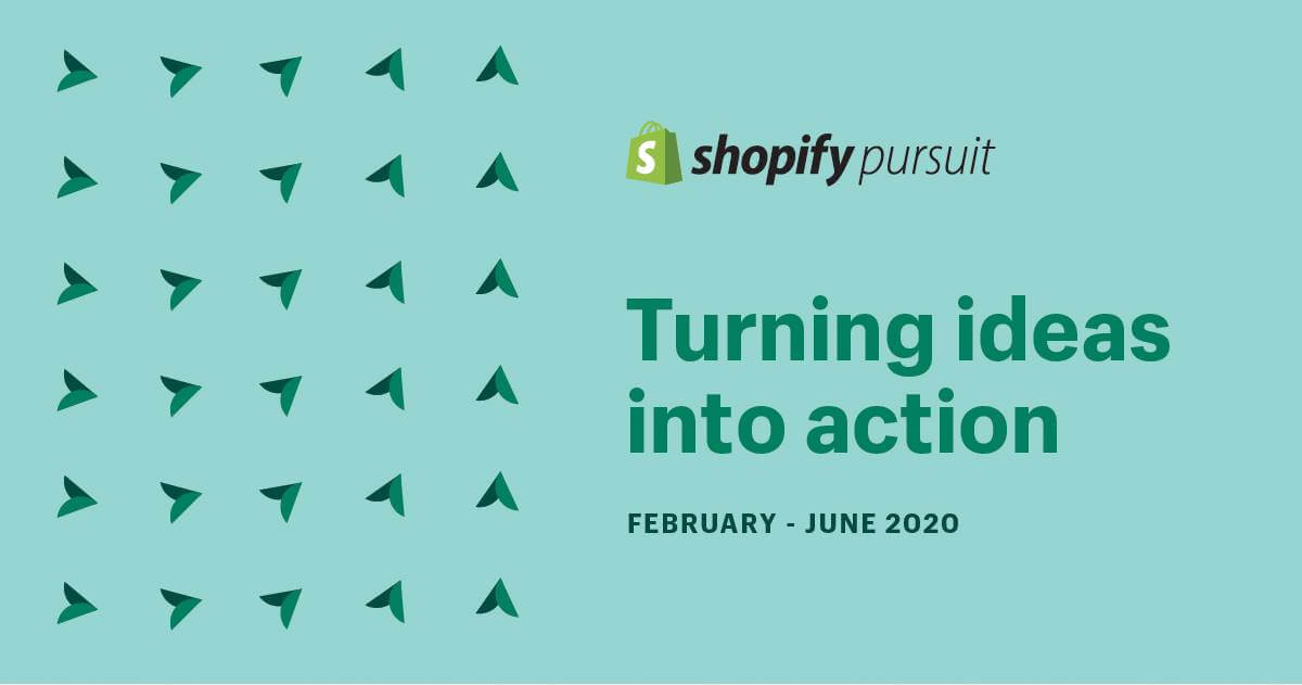 Shopify Pursuit 2020